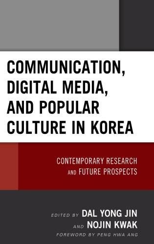Cover image for the book Communication, Digital Media, and Popular Culture in Korea: Contemporary Research and Future Prospects