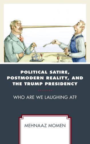 Political Satire Postmodern Reality And The Trump Presidency