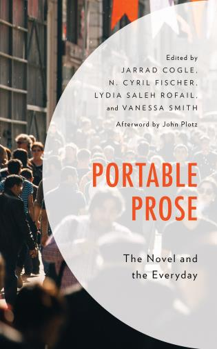 Cover image for the book Portable Prose: The Novel and the Everyday