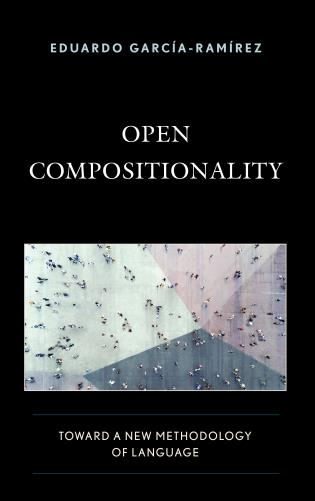 Cover image for the book Open Compositionality: Toward a New Methodology of Language
