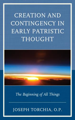 Cover image for the book Creation and Contingency in Early Patristic Thought: The Beginning of All Things