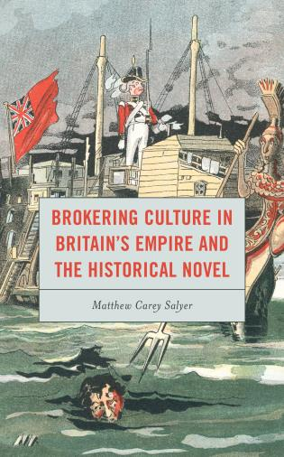 Cover image for the book Brokering Culture in Britain's Empire and the Historical Novel