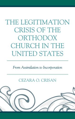 Cover image for the book The Legitimation Crisis of the Orthodox Church in the United States: From Assimilation to Incorporation