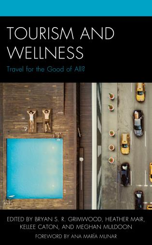 Cover image for the book Tourism and Wellness: Travel for the Good of All?