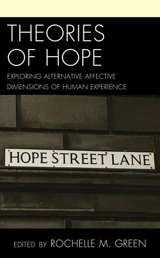 Cover image for the book Theories of Hope: Exploring Alternative Affective Dimensions of Human Experience
