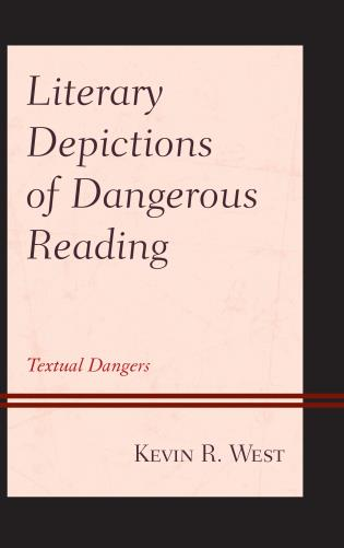 Cover image for the book Literary Depictions of Dangerous Reading: Textual Dangers