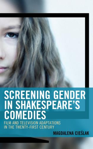 Cover image for the book Screening Gender in Shakespeare's Comedies: Film and Television Adaptations in the Twenty-First Century