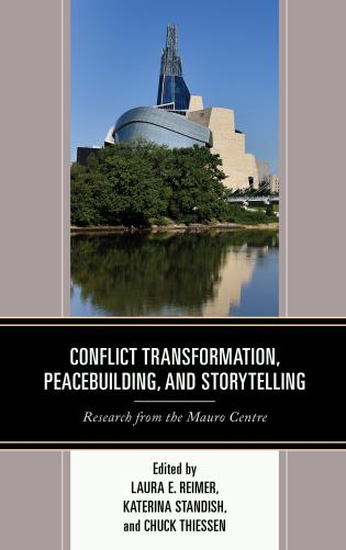 Cover image for the book Conflict Transformation, Peacebuilding, and Storytelling: Research from the Mauro Centre