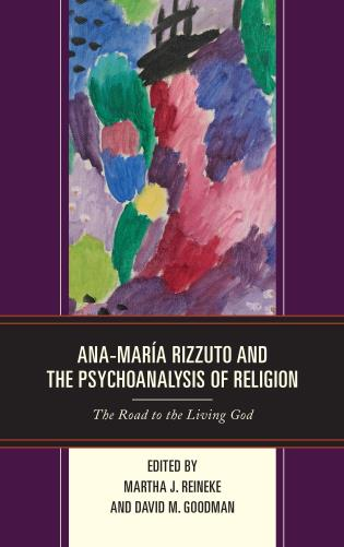 Cover image for the book Ana-María Rizzuto and the Psychoanalysis of Religion: The Road to the Living God