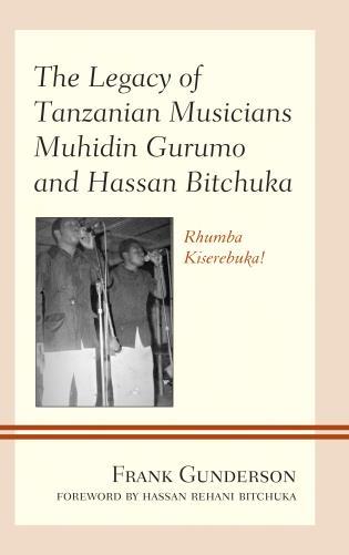 The Legacy of Tanzanian Musicians Muhidin Gurumo and Hassan
