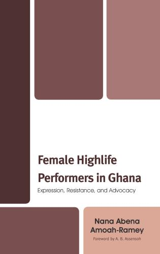 Female Highlife Performers in Ghana: Expression, Resistance