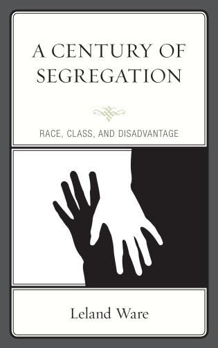 Cover image for the book A Century of Segregation: Race, Class, and Disadvantage
