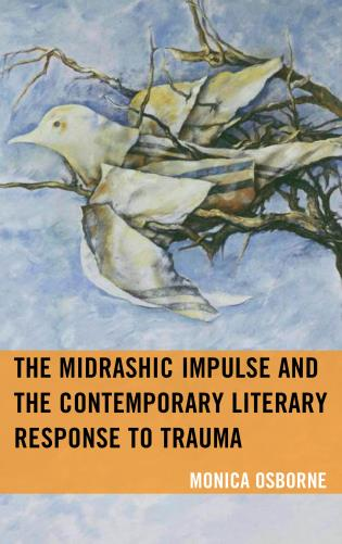 Cover image for the book The Midrashic Impulse and the Contemporary Literary Response to Trauma