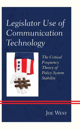 Cover image for the book Legislator Use of Communication Technology: The Critical Frequency Theory of Policy System Stability