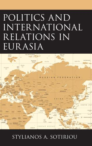 Politics and International Relations in Eurasia - 9781498565387