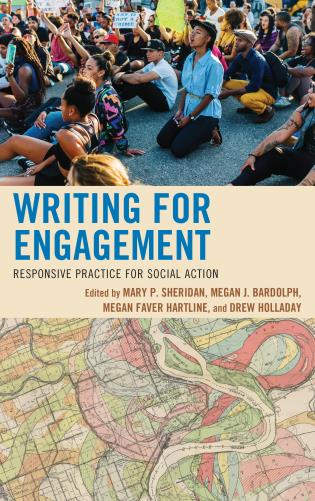 Cover image for the book Writing for Engagement: Responsive Practice for Social Action