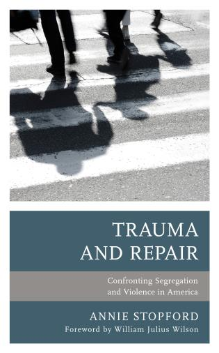 Cover image for the book Trauma and Repair: Confronting Segregation and Violence in America