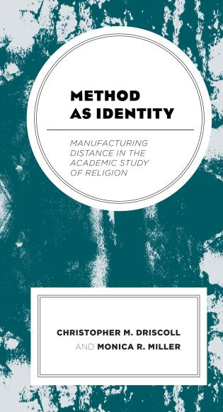 Cover image for the book Method as Identity: Manufacturing Distance in the Academic Study of Religion