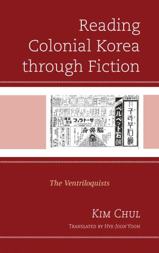 Cover image for the book Reading Colonial Korea through Fiction: The Ventriloquists
