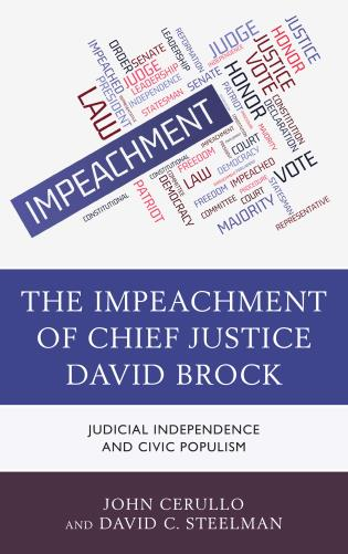 Cover image for the book The Impeachment of Chief Justice David Brock: Judicial Independence and Civic Populism