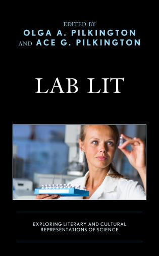 Cover image for the book Lab Lit: Exploring Literary and Cultural Representations of Science