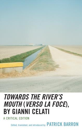 Cover image for the book Towards the River's Mouth (Verso la foce), by Gianni Celati, A Critical Edition