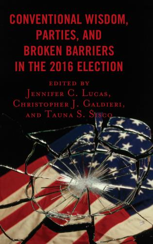 Cover image for the book Conventional Wisdom, Parties, and Broken Barriers in the 2016 Election