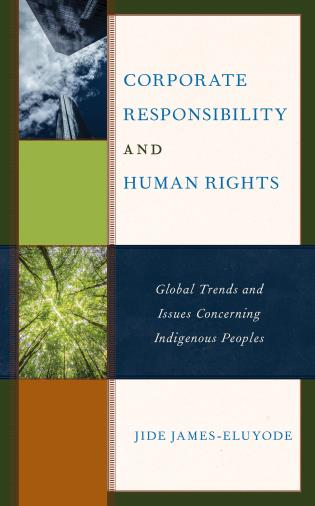 Cover image for the book Corporate Responsibility and Human Rights: Global Trends and Issues Concerning Indigenous Peoples