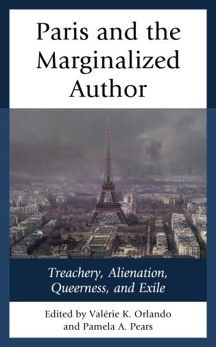 Cover image for the book Paris and the Marginalized Author: Treachery, Alienation, Queerness, and Exile