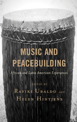 Cover image for the book Music and Peacebuilding: African and Latin American Experiences