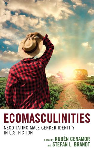 Cover image for the book Ecomasculinities: Negotiating Male Gender Identity in U.S. Fiction