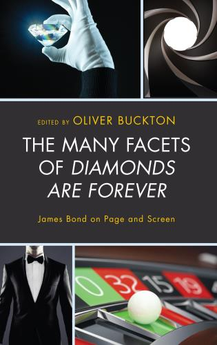 Cover image for the book The Many Facets of Diamonds Are Forever: James Bond on Page and Screen