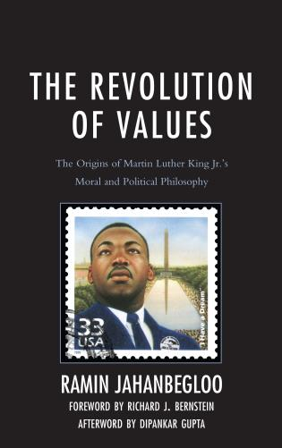 Cover image for the book The Revolution of Values: The Origins of Martin Luther King Jr.'s Moral and Political Philosophy