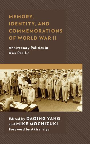 Cover image for the book Memory, Identity, and Commemorations of World War II: Anniversary Politics in Asia Pacific