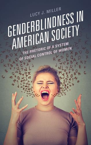 Cover image for the book Genderblindness in American Society: The Rhetoric of a System of Social Control of Women