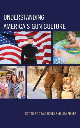 Cover image for the book Understanding America's Gun Culture