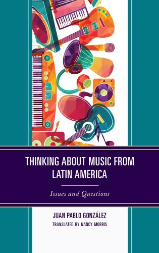 Cover image for the book Thinking about Music from Latin America: Issues and Questions
