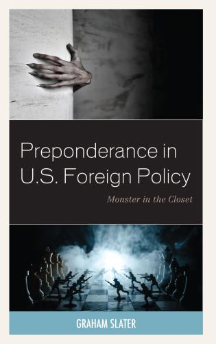 Cover image for the book Preponderance in U.S. Foreign Policy: Monster in the Closet
