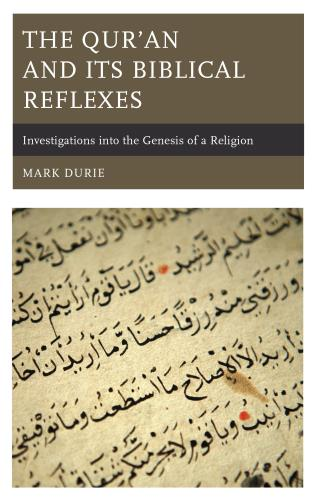 Cover image for the book The Qur'an and Its Biblical Reflexes: Investigations into the Genesis of a Religion