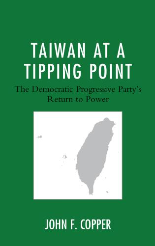 Cover image for the book Taiwan at a Tipping Point: The Democratic Progressive Party's Return to Power