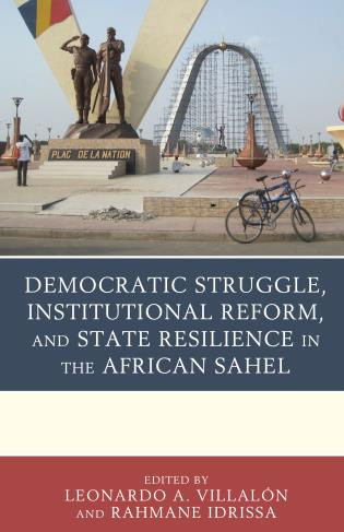 Cover image for the book Democratic Struggle, Institutional Reform, and State Resilience in the African Sahel