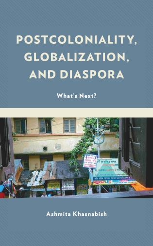 Cover image for the book Postcoloniality, Globalization, and Diaspora: What's Next?