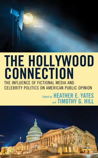 Cover image for the book The Hollywood Connection: The Influence of Fictional Media and Celebrity Politics on American Public Opinion