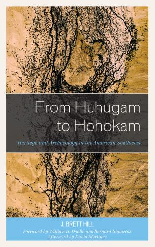 Cover image for the book From Huhugam to Hohokam: Heritage and Archaeology in the American Southwest