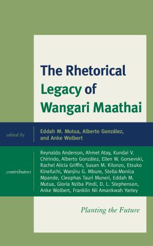 Cover image for the book The Rhetorical Legacy of Wangari Maathai: Planting the Future