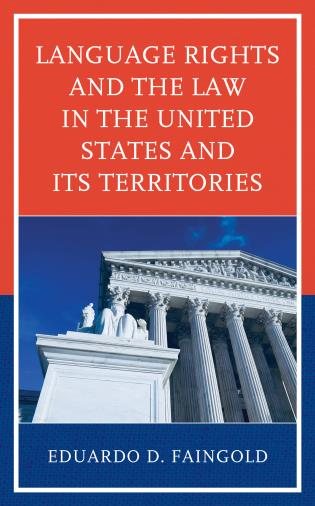Cover image for the book Language Rights and the Law in the United States and Its Territories
