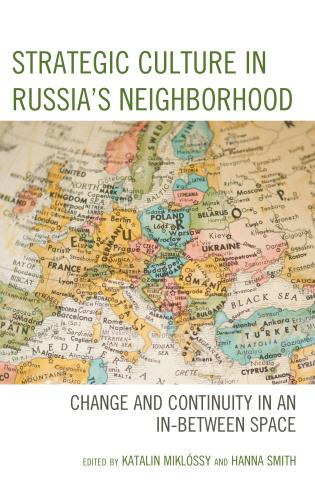 Cover image for the book Strategic Culture in Russia's Neighborhood: Change and Continuity in an In-Between Space