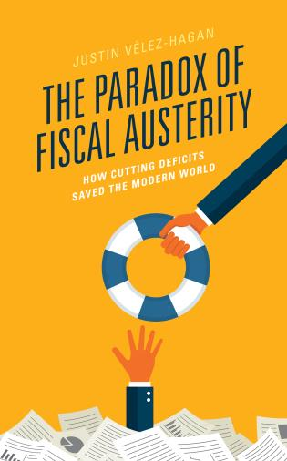 Cover image for the book The Paradox of Fiscal Austerity: How Cutting Deficits Saved the Modern World