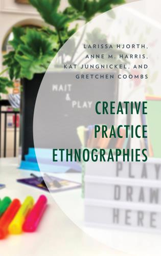 Cover image for the book Creative Practice Ethnographies