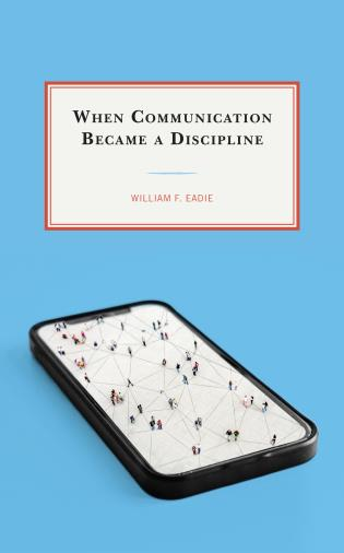 Cover Image of the book titled When Communication Became a Discipline